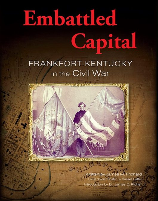 Embattled Capital Frankfort Kentucky in the Civil War