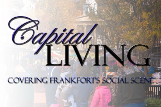 Capital Living Covers Frankfort's Social Scene...Be Seen by Capital Living!