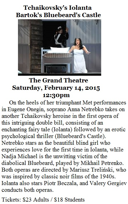 Tchaikovsky's Iolanta Bartok's Bluebeard's Castle at the Grand Theatre - 2-14-15