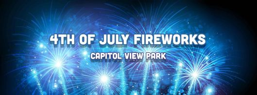 4th of July Fireworks at Capitol View Park