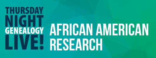 Thursday Night Live!: African American Research - July 16th