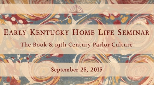 Early Kentucky Home Life Seminar: The Book and 19th ...