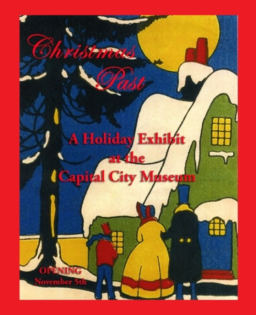 Christmas Past Holiday Exhibit at the Capital City Museum - 11-5-15