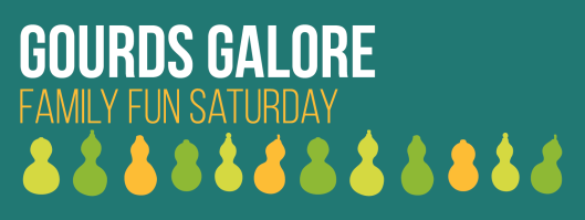 Family Fun Saturday - Gourds Galore at the KHS - 11-07-15