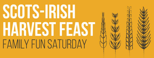 Family Fun Saturday - Scots-Irish Harvest Feast - 11-21-15