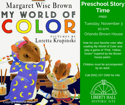 Preschool Story Time at Liberty Hall with Margarett Wise Brown My World of Color - 11-3-15