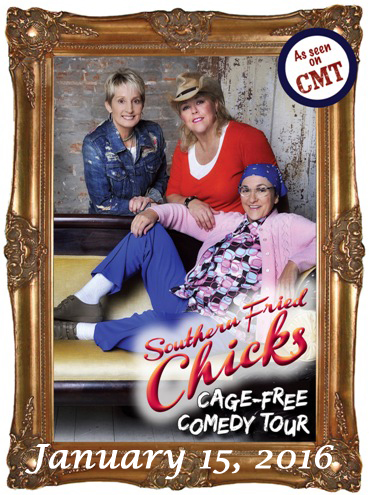 Southern Fried Chicks' Cage-Free Comedy Tour - 1-15-16