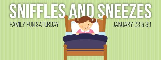 Family Fun Saturday - Sniffles & Sneezes - 1-30-16