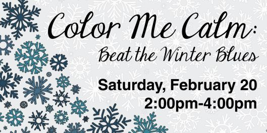 Color Me Calm-Beat the Winter Blues at the PSPL - 2-20-16