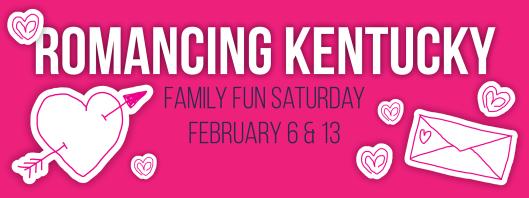 Family Fun Saturday - Romancing Kentucky - 2-6-13-16