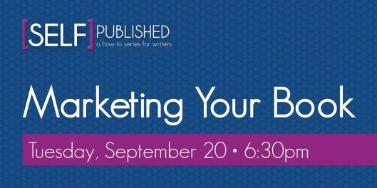 Self-Published - Marketing Your Book - 9-20-16