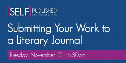 Self-Published - Submitting Your Work to a Literary Journal - 11-15-16