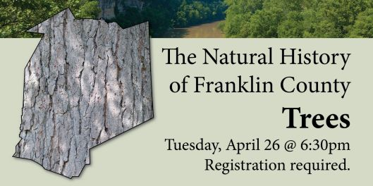 The Natural History of Franklin County - Trees - 4-26-16