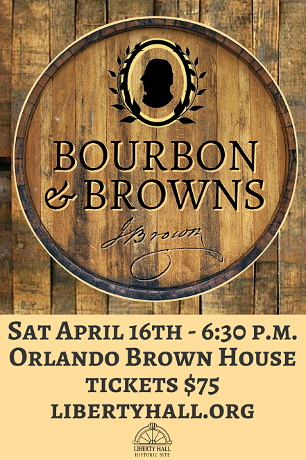 Bourbon & Browns at Liberty Hall - 4-18-16