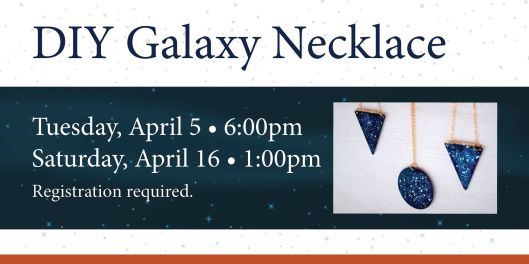 DIY Galaxy Necklace at the Paul Sawyier Public Library - 4-5&16-16
