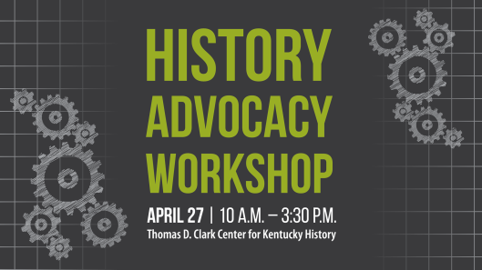 History Advocacy Workshop at the KHS - 4-27-16