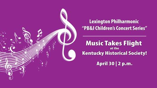 Lexington Philharmonic - PB&J Children's Concert Series at the KHS - 4-30-16