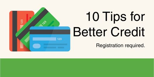 10 Tips for Better Credit - 5-12-16