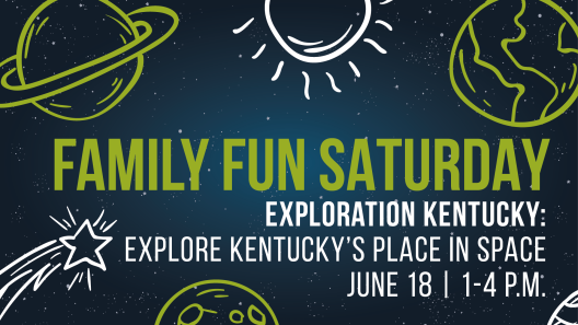 Family Fun Saturday - Exploration Kentucky - 6-18-16