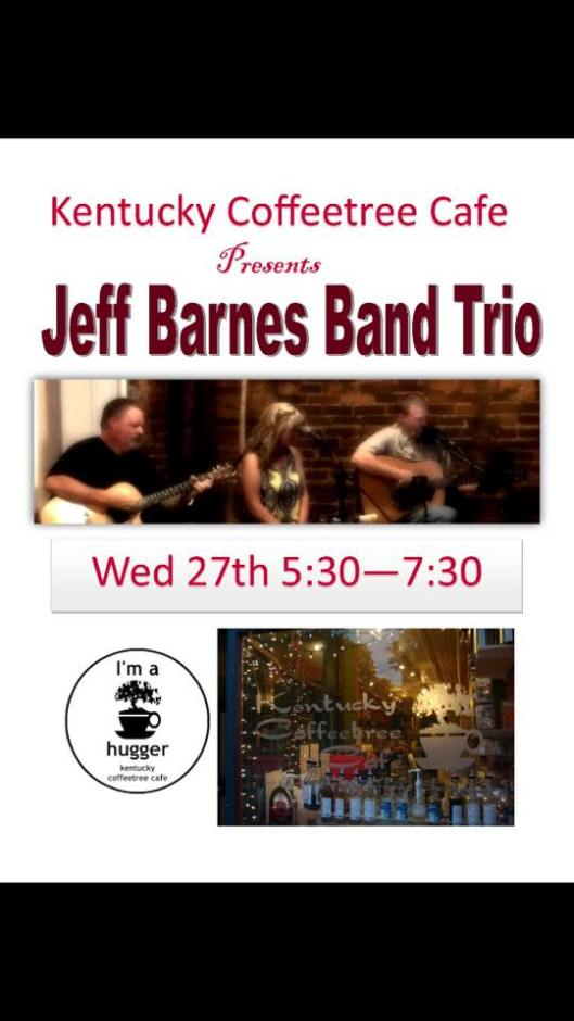 Kentucky CoffeeTree Cafe presents the Jeff Barnes Band Trio - 7-27-16