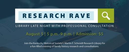 Research Rave at the Kentucky Historical Society KHS - 8-5-16