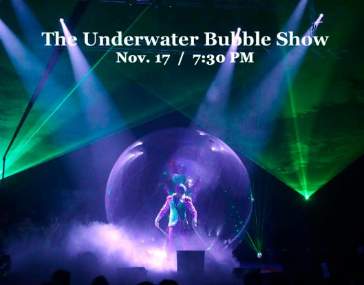 Underwater Bubble Show at the Grand Theatre - 11-17-16