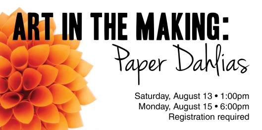 Art in the Making - Paper Dahlias at the Paul Sawyier Public Library PSPL - Aug2016