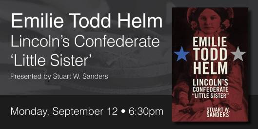 Emilie Todd Helm - Lincoln's Confederate Little Sister at the Paul Sawyier Public Library PSPL - 9-12-16