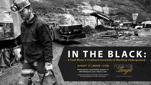 Food for Thought - In the Black - A Coal Miner's Firsthand Account of Working Underground at the KHS Kentucky Historical Society - 8-17-16
