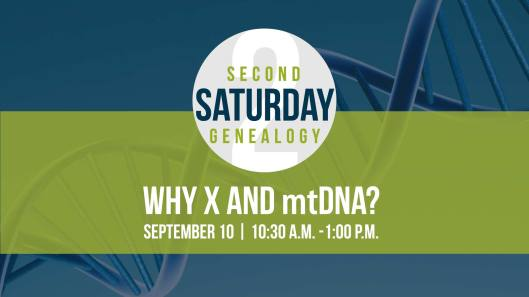Second Saturday Genealogy - Why X & mtDNA at the Kentucky Historical Society - 9-10-16