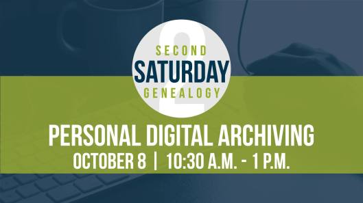 second-saturday-genealogy-personal-digital-archiving-10-8-16